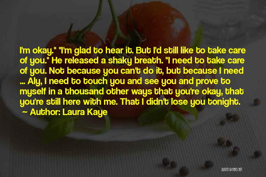 You Didn't Care Quotes By Laura Kaye
