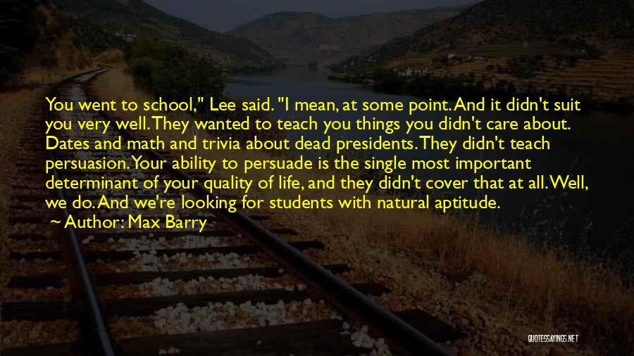You Didn't Care Quotes By Max Barry