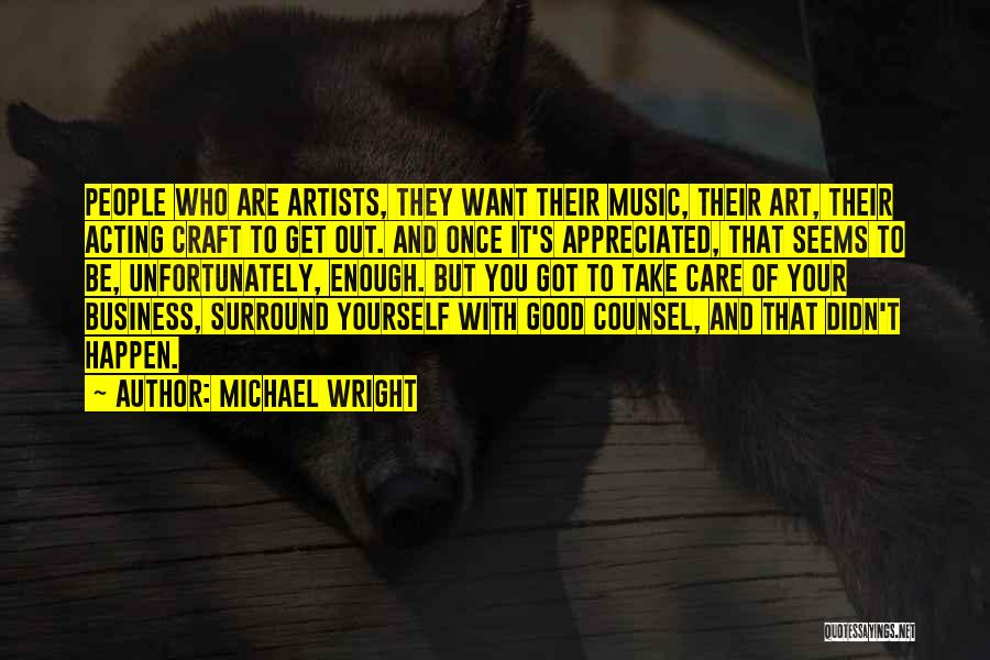 You Didn't Care Quotes By Michael Wright