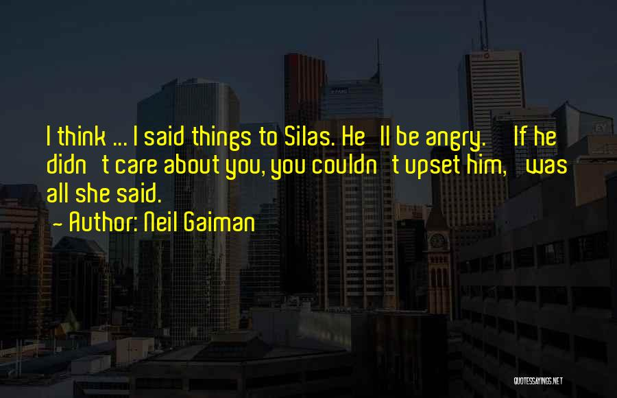 You Didn't Care Quotes By Neil Gaiman