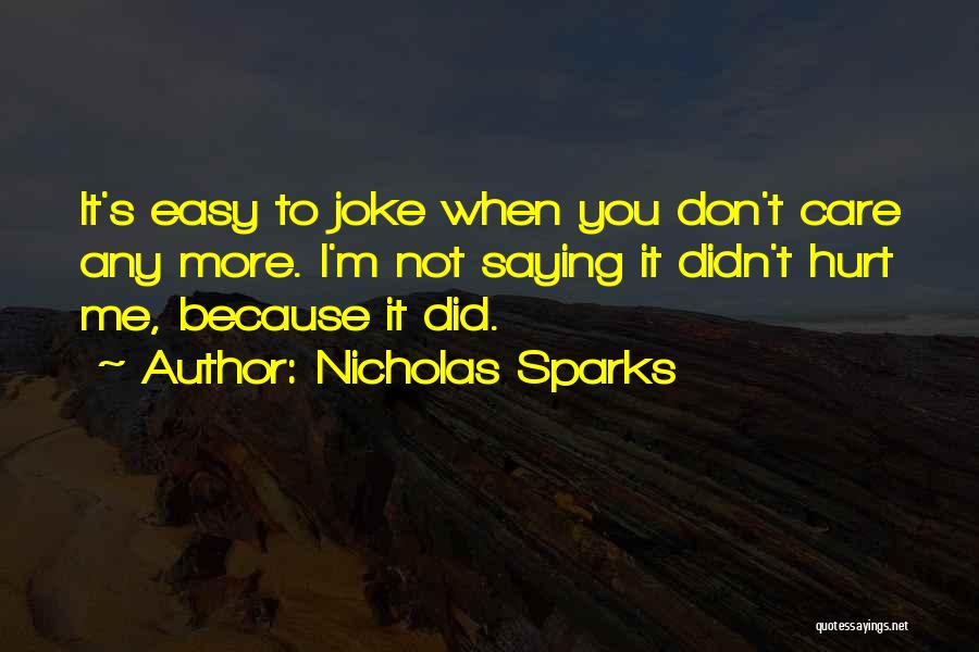 You Didn't Care Quotes By Nicholas Sparks