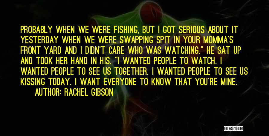 You Didn't Care Quotes By Rachel Gibson
