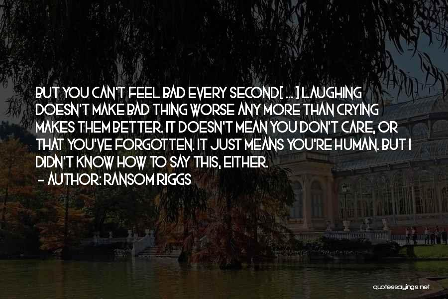 You Didn't Care Quotes By Ransom Riggs