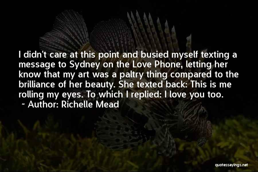 You Didn't Care Quotes By Richelle Mead