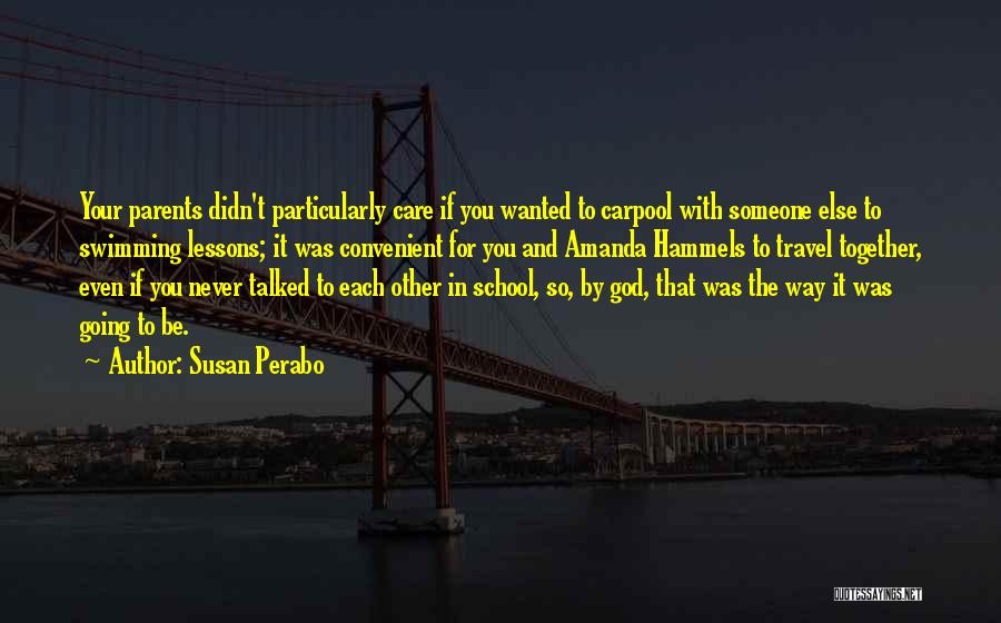 You Didn't Care Quotes By Susan Perabo
