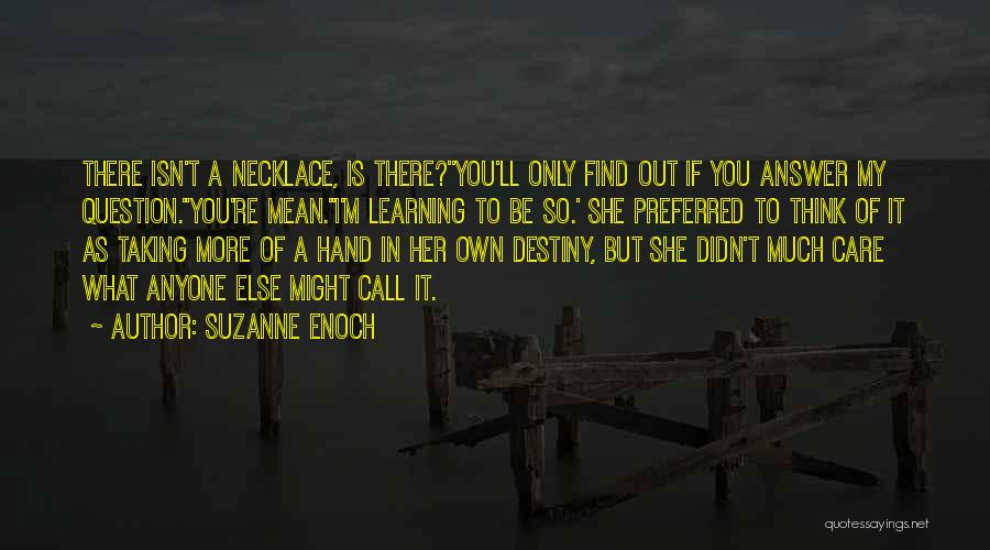 You Didn't Care Quotes By Suzanne Enoch