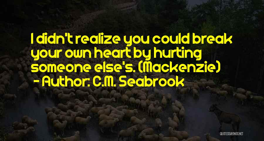 You Didn't Realize What You Had Quotes By C.M. Seabrook