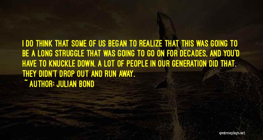 You Didn't Realize What You Had Quotes By Julian Bond