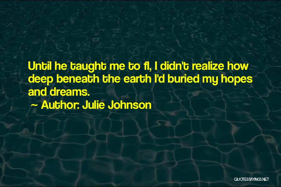 You Didn't Realize What You Had Quotes By Julie Johnson