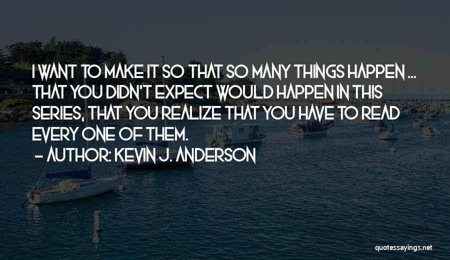You Didn't Realize What You Had Quotes By Kevin J. Anderson