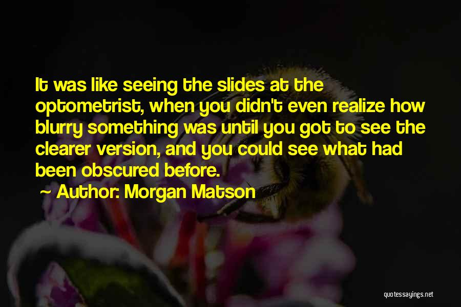 You Didn't Realize What You Had Quotes By Morgan Matson