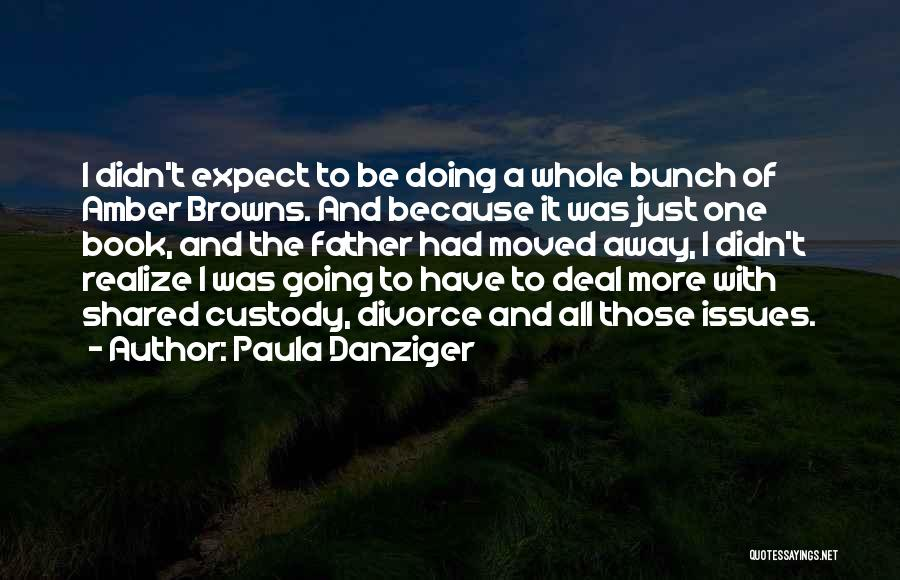 You Didn't Realize What You Had Quotes By Paula Danziger