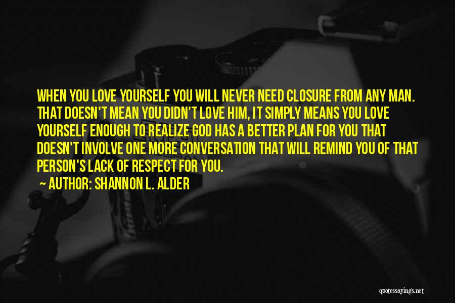 You Didn't Realize What You Had Quotes By Shannon L. Alder