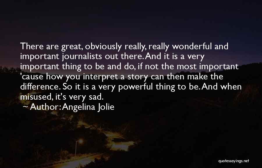 You Do It Quotes By Angelina Jolie