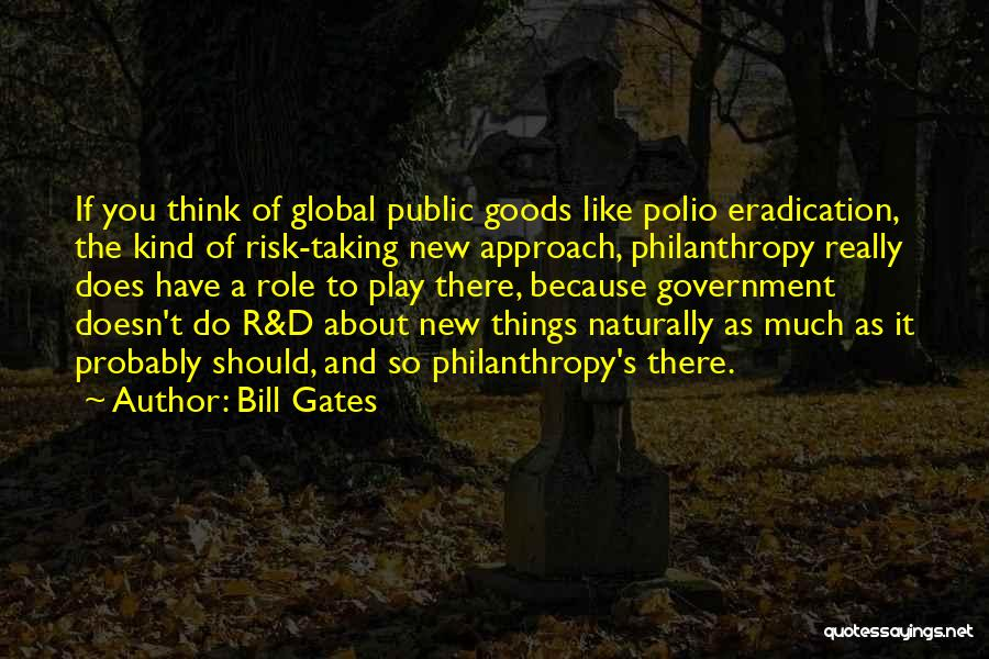 You Do It Quotes By Bill Gates