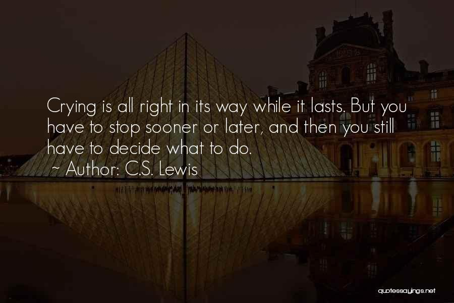 You Do It Quotes By C.S. Lewis