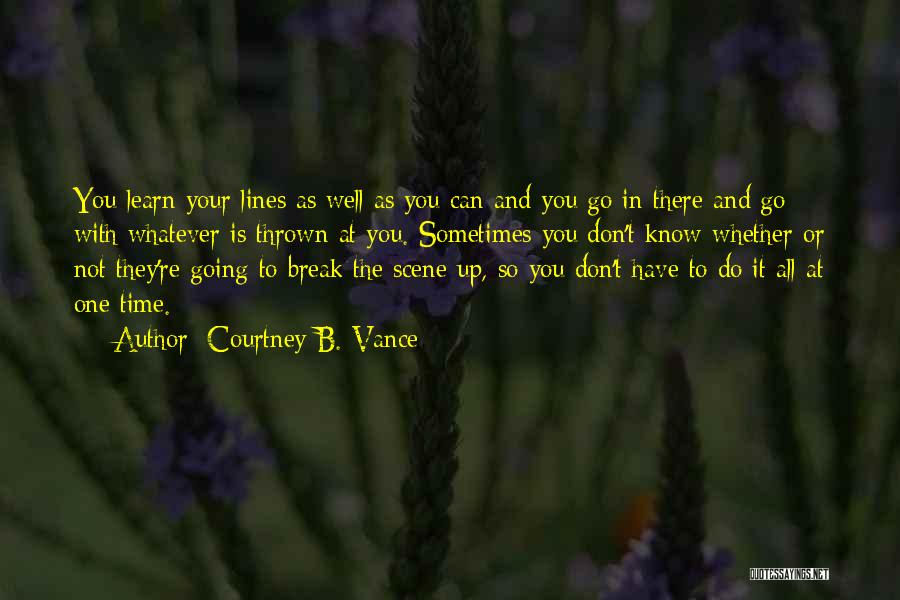 You Do It Quotes By Courtney B. Vance
