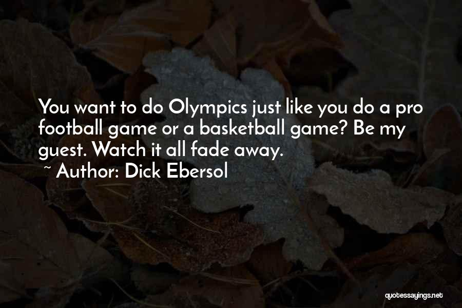 You Do It Quotes By Dick Ebersol