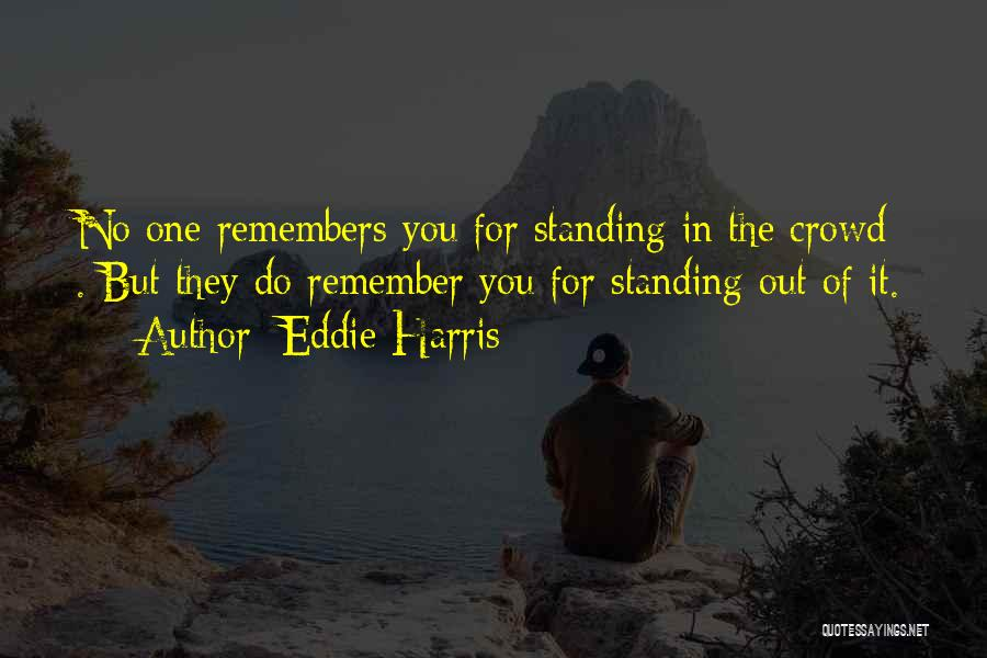 You Do It Quotes By Eddie Harris