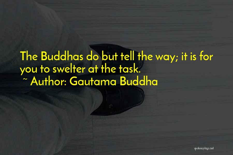 You Do It Quotes By Gautama Buddha