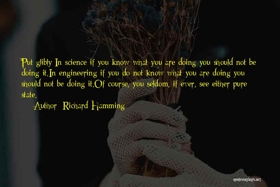 You Do It Quotes By Richard Hamming