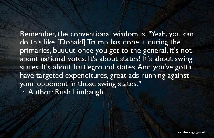 You Do It Quotes By Rush Limbaugh