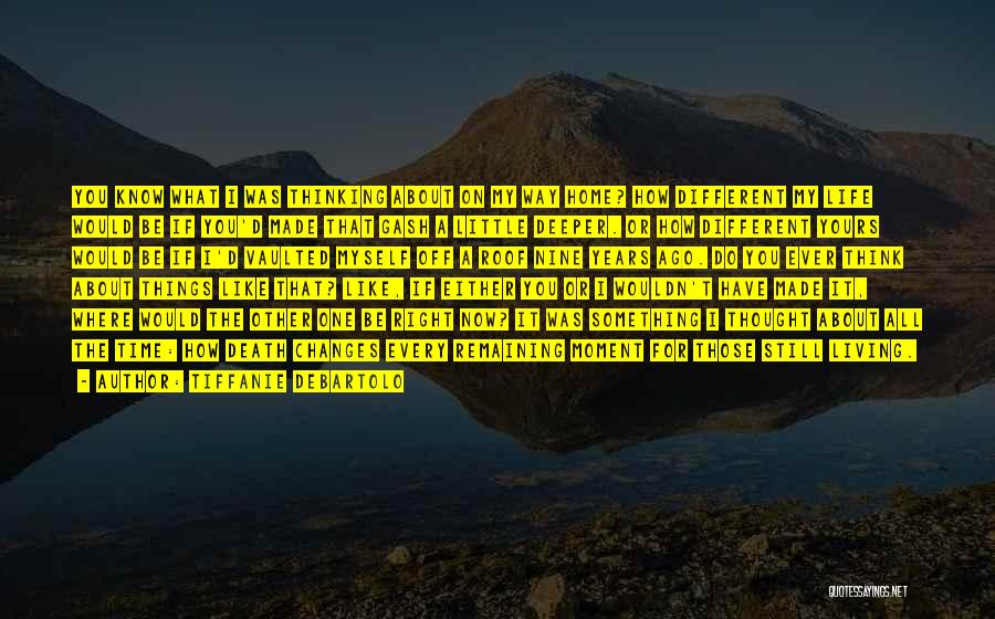 You Do It Quotes By Tiffanie DeBartolo
