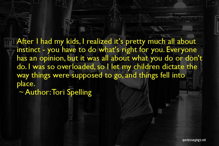 You Do It Quotes By Tori Spelling