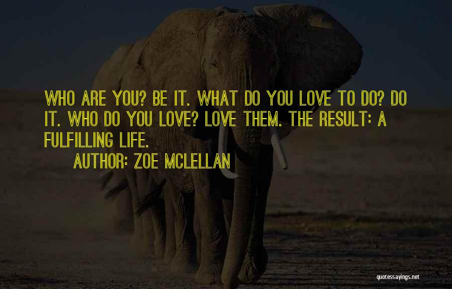 You Do It Quotes By Zoe McLellan