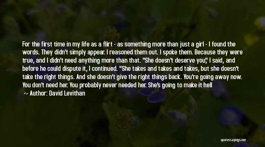 You Don't Deserve Me At My Best Quotes By David Levithan
