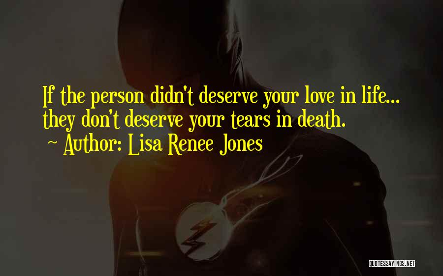 You Don't Deserve Me At My Best Quotes By Lisa Renee Jones