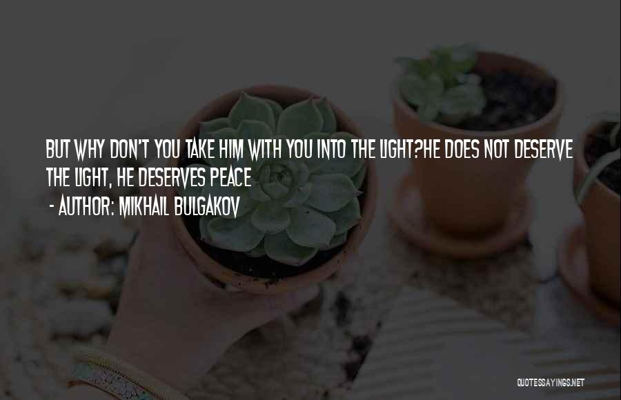 You Don't Deserve Me At My Best Quotes By Mikhail Bulgakov