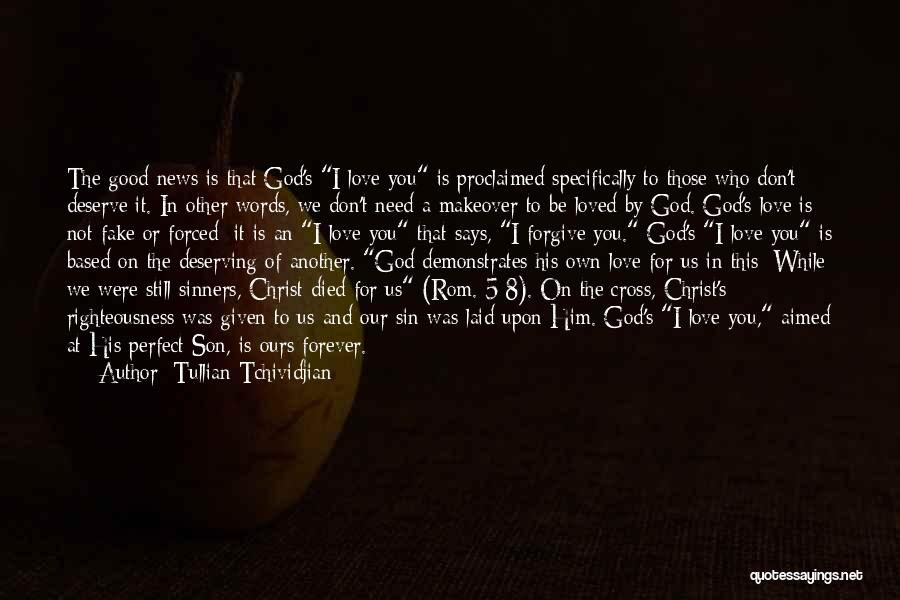 You Don't Deserve Me At My Best Quotes By Tullian Tchividjian