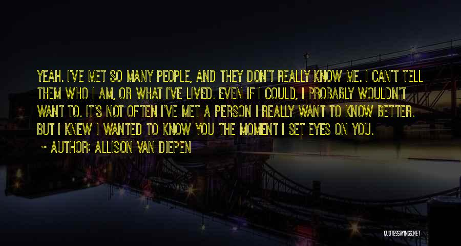 Top 64 You Dont Even Know Who I Am Quotes Sayings