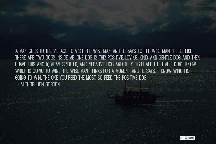You Don't Feed Me Quotes By Jon Gordon