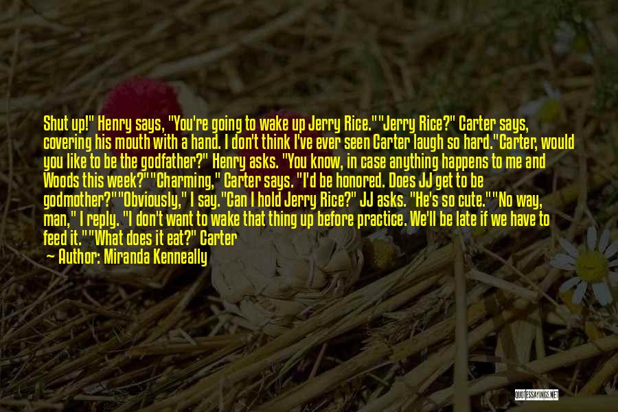 You Don't Feed Me Quotes By Miranda Kenneally