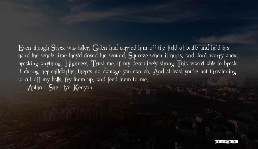 You Don't Feed Me Quotes By Sherrilyn Kenyon
