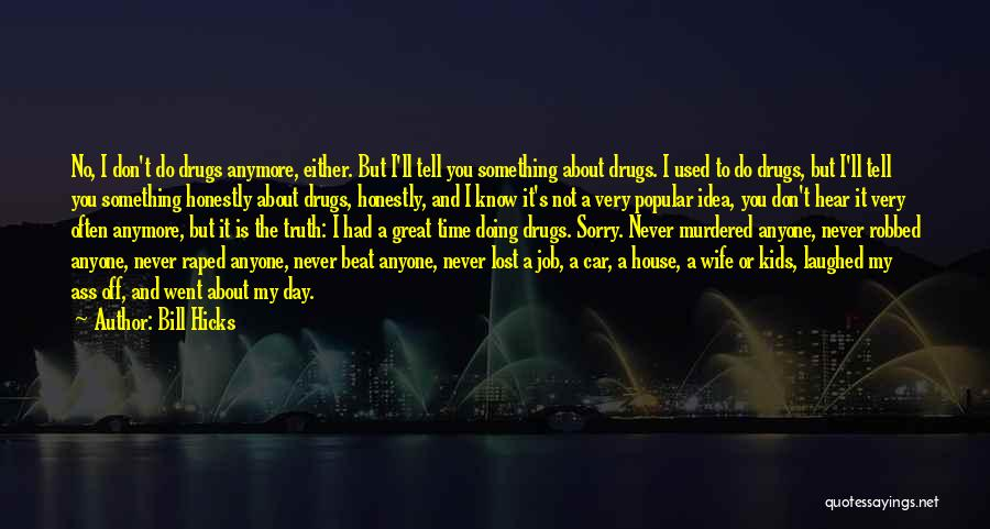 You Don't Have Time For Me Anymore Quotes By Bill Hicks