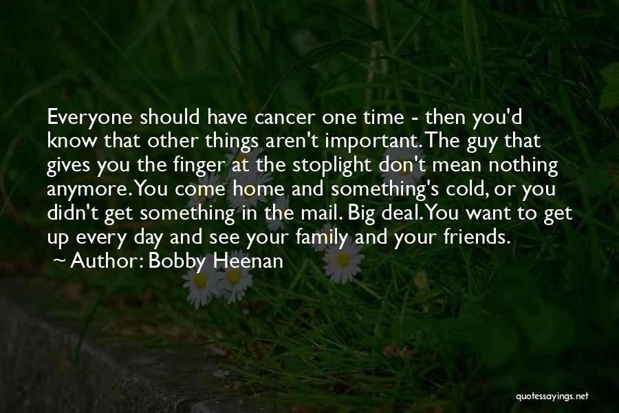 You Don't Have Time For Me Anymore Quotes By Bobby Heenan