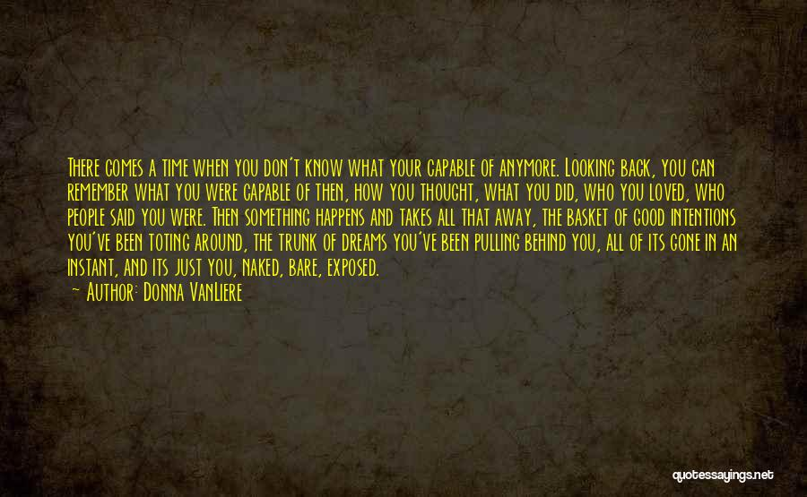 You Don't Have Time For Me Anymore Quotes By Donna VanLiere