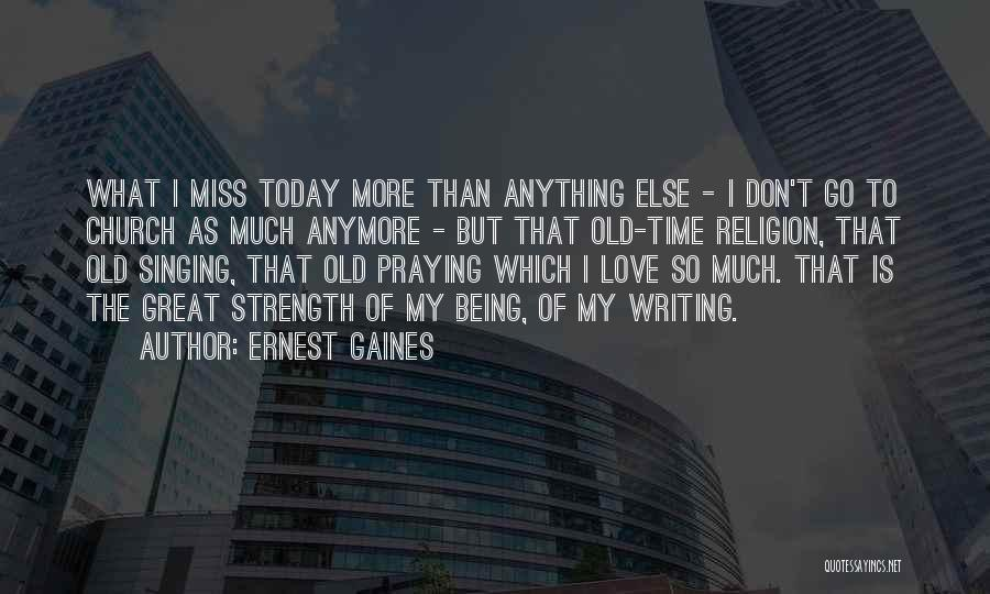 You Don't Have Time For Me Anymore Quotes By Ernest Gaines