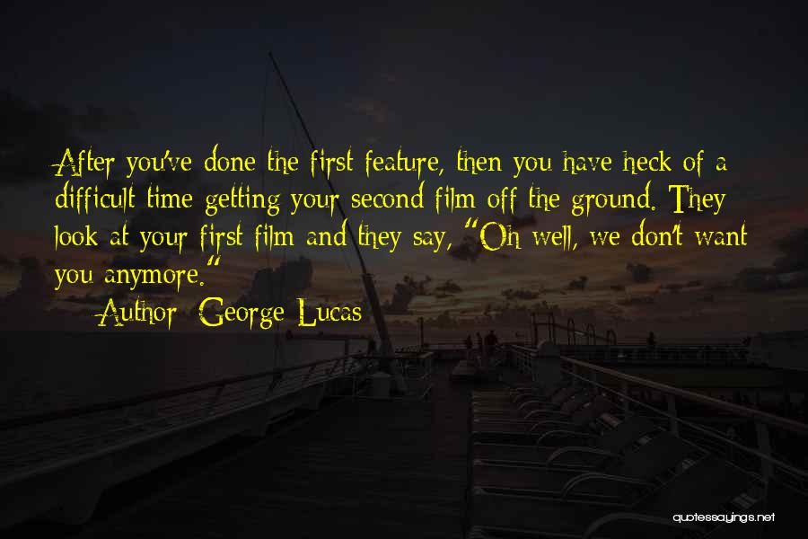 You Don't Have Time For Me Anymore Quotes By George Lucas