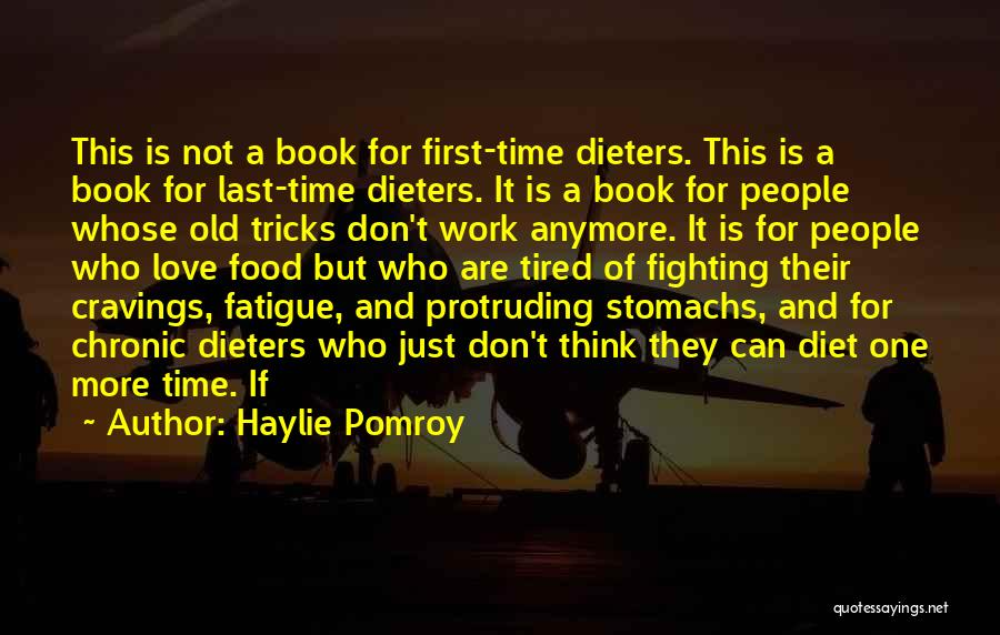 You Don't Have Time For Me Anymore Quotes By Haylie Pomroy