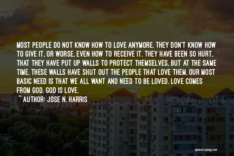 You Don't Have Time For Me Anymore Quotes By Jose N. Harris