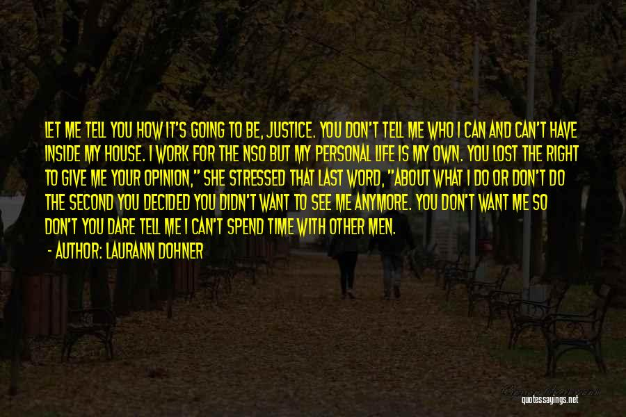 You Don't Have Time For Me Anymore Quotes By Laurann Dohner