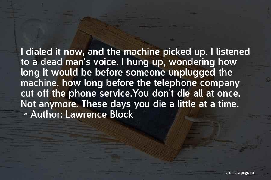 You Don't Have Time For Me Anymore Quotes By Lawrence Block