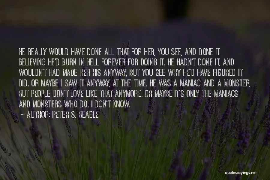 You Don't Have Time For Me Anymore Quotes By Peter S. Beagle