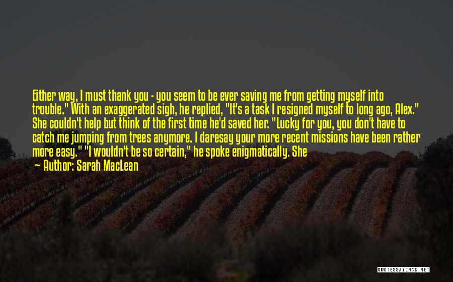 You Don't Have Time For Me Anymore Quotes By Sarah MacLean