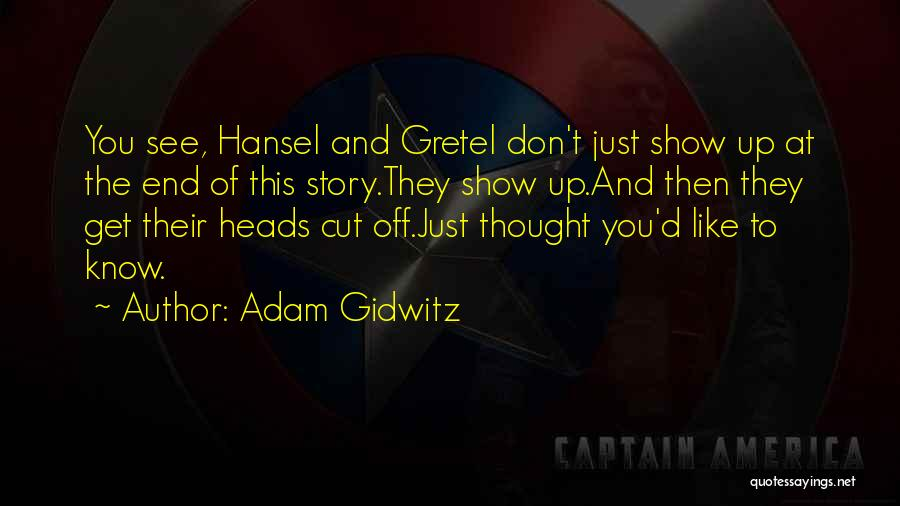 You Don't Know Me Or My Story Quotes By Adam Gidwitz