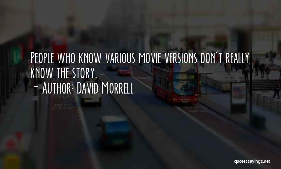 You Don't Know Me Or My Story Quotes By David Morrell